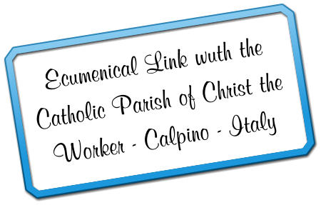 Ecumenical Link wuth the Catholic Parish of Christ the Worker - Calpino - Italy