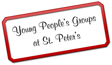 Young People's Groupsat St. Peter's