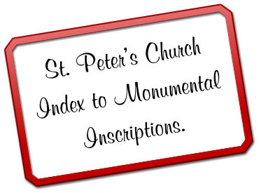 St. Peter's ChurchIndex to Monumental Inscriptions.